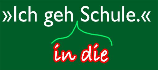 'Ich geh Schule' (ohne Präposition und Artikel)