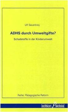 Cover des Buchs Ulf Sauerbrey: ADHS durch Umweltgifte. Schadstoffe in der Kinderumwelt