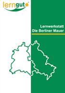 lerngut Lernwerkstatt 'Die Berliner Mauer' - Cover der CD-ROM